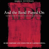 Carter Burwell – And The Band Played On [Original Soundtrack]