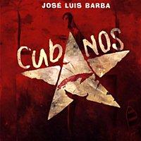 José Luis Barba – Cubanos (Remasterizado)