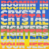 Crystal Fighters – Boomin' In Your Jeep