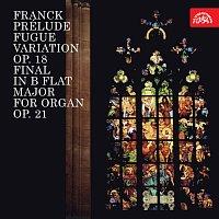 Franck: Preludium, fuga a variace, op. 18, Final B dur pro varhany, op. 21