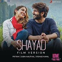"Pritam – Shayad (Film Version) (From ""Love Aaj Kal"")"