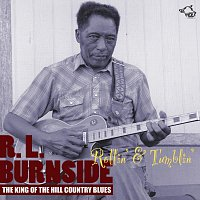 R.L. Burnside – Rollin' & Tumblin'