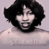 Stephanie Mills – Feel The Fire: The 20th Century Collection