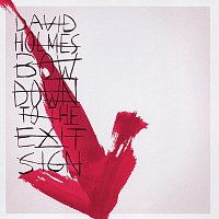 David Holmes – Bow Down To The Exit Sign
