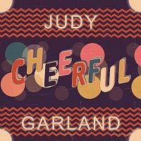 Judy Garland – Cheerful