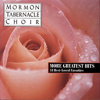 The Mormon Tabernacle Choir, Arthur Sullivan, John Longhurst, Vocal Majority, Jerold D. Ottley – More Greatest Hits - 18 Best Loved Favorites