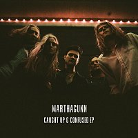 MarthaGunn – Caught Up & Confused - EP