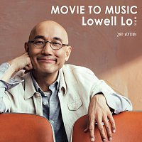 Lowell Lo – Movie to Music [2nd Edition]