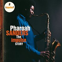 Pharoah Sanders – The Impulse Story