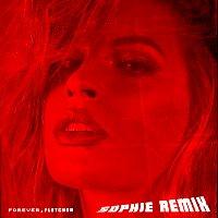 FLETCHER, SOPHIE – Forever [SOPHIE Remix]