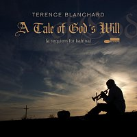 Terence Blanchard – A Tale Of God's Will (A Requiem For Katrina)