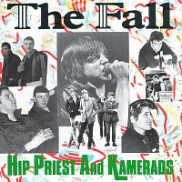 The Fall – Hip Priest And Kamerads
