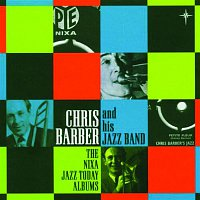Chris Barber, His Jazz Band – The Nixa Jazz Today Albums