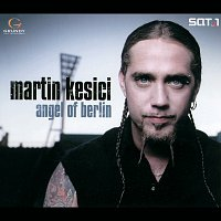 Martin Kesici – Angel Of Berlin