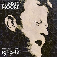 Christy Moore – The Early Years: 1969 - 81