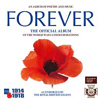 Central Band Of The Royal British Legion – Forever: The Official Album of the World War 1 Commemorations