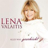 Lena Valaitis – Alles was geschieht
