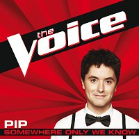 Pip – Somewhere Only We Know [The Voice Performance]