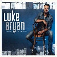 Luke Bryan – Born Here Live Here Die Here