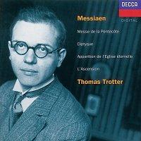 Thomas Trotter – Messiaen: L'Ascension; Diptyque; Apparition de l'Eglise éternelle