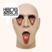 Heroes & Zeros – Simian Vices Modern Devices