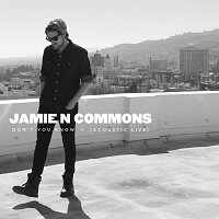 Jamie N Commons – Don't You Know [Acoustic Live]