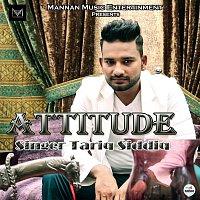 Tariq Siddiq – Attitude