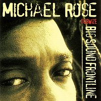 Michael Rose – Big Sound Frontline Dubwize