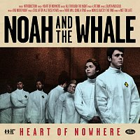 Noah And The Whale – Heart Of Nowhere