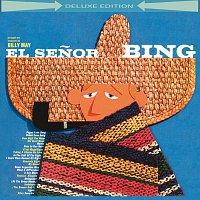 Bing Crosby – El Senor Bing (Deluxe Edition)