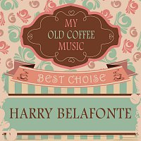 Harry Belafonte – My Old Coffee Music
