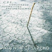 C.S.I. – Noi Non Ci Saremo Vol.1