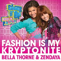 "Bella Thorne, Zendaya – Fashion Is My Kryptonite (from ""Shake It Up: Made In Japan"")"
