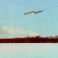 Dowsing, Parker – Dowsing / Parker