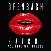 Ofenbach, Nick Waterhouse – Katchi (Ofenbach vs. Nick Waterhouse)