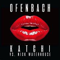 Ofenbach & Nick Waterhouse – Katchi (Ofenbach vs. Nick Waterhouse)