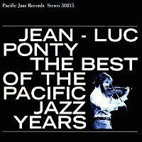 Jean-Luc Ponty – The Best Of The Pacific Jazz Years