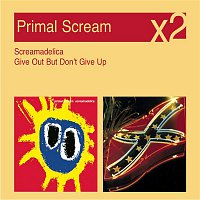 Primal Scream – Screamadelica / Give Out But Don't Give Up