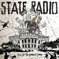 State Radio – Fall Of The American Empire