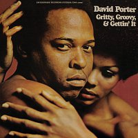 David Porter – Gritty, Groovy And Gettin' It