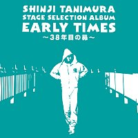 "Shinji Tanimura – Stage Selection Album ""Early Times"" -38Nenmeno Subaru-"