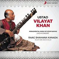 Ustad Vilayat Khan, Traditional – Raag Shahana Kanada: Alap Jor and Jhala (Live)