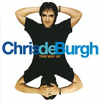 Chris de Burgh – This Way Up