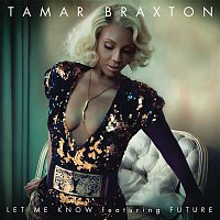 Tamar Braxton, Future – Let Me Know