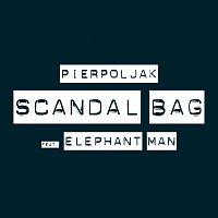 Pierpoljak, Elephant Man – Scandal Bag