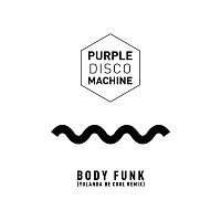 Purple Disco Machine – Body Funk (Yolanda Be Cool Remix)