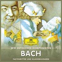 Will Quadflieg – Wir entdecken Komponisten: Johann Sebastian Bach – Tastenritter und Klavierhusaren