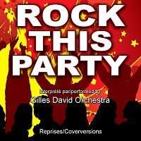 Gilles David Orchestra – Rock This Party