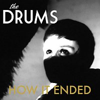 The Drums – How It Ended