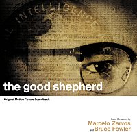 Marcelo Zarvos, Bruce Fowler – The Good Shepherd [Original Motion Picture Soundtrack]